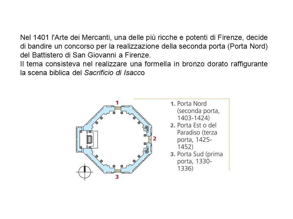 Nel 1401 l'Arte dei Mercanti, una delle più ricche e potenti di Firenze, decide di bandire un concorso per la realizzazione della seconda porta (Porta