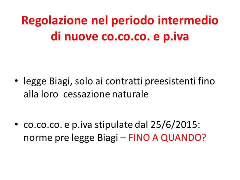 Regolazione nel periodo intermedio di nuove co.co.co. e p.iva legge Biagi, solo ai contratti preesistenti fino alla loro cessazione naturale co.co.co.