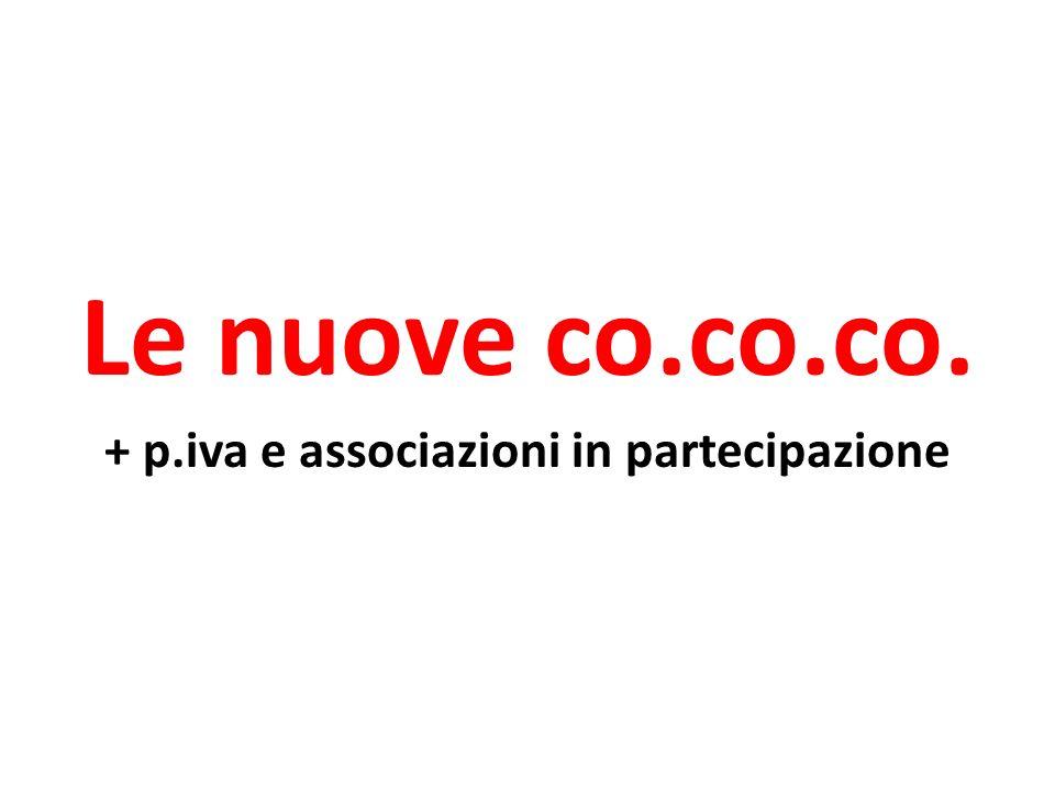 Le nuove co.co.co. + p.iva e associazioni in partecipazione