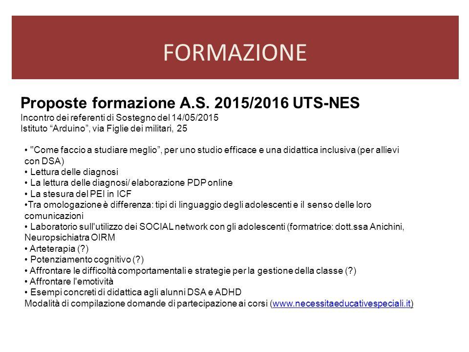 """Proposte formazione A.S. 2015/2016 UTS-NES Incontro dei referenti di Sostegno del 14/05/2015 Istituto """"Arduino"""", via Figlie dei militari, 25 FORMAZION"""