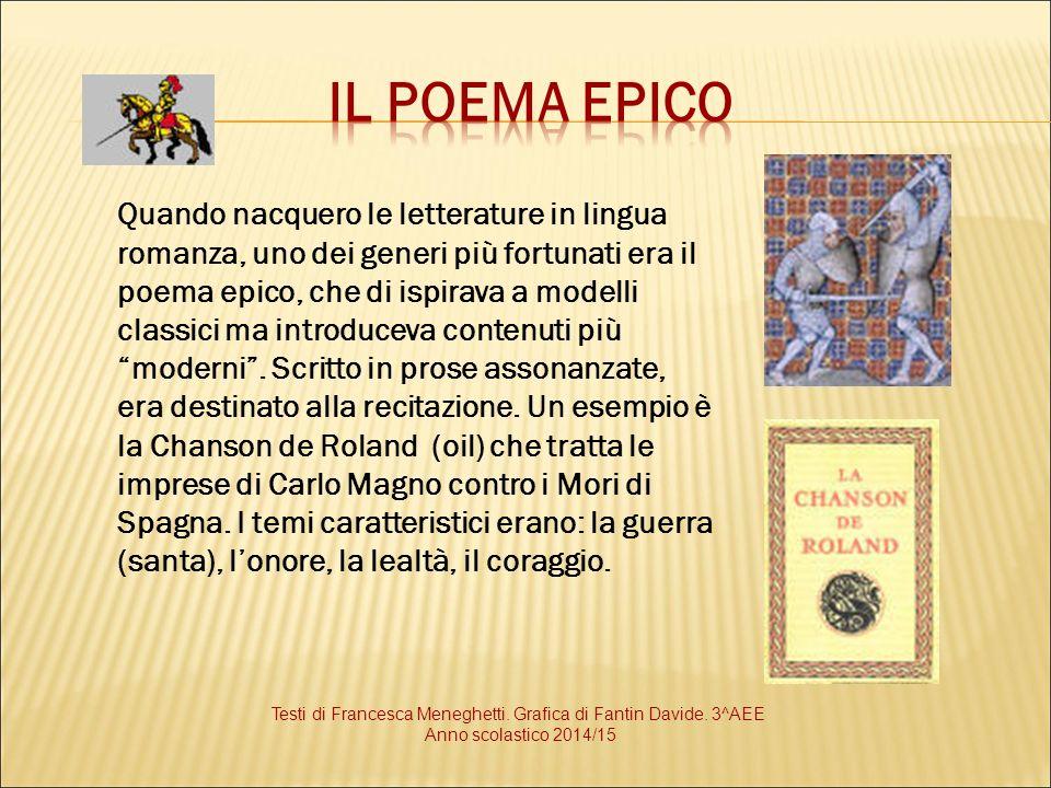 Quando nacquero le letterature in lingua romanza, uno dei generi più fortunati era il poema epico, che di ispirava a modelli classici ma introduceva c