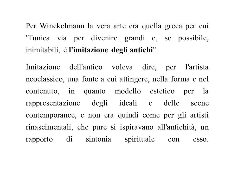 Per Winckelmann la vera arte era quella greca per cui