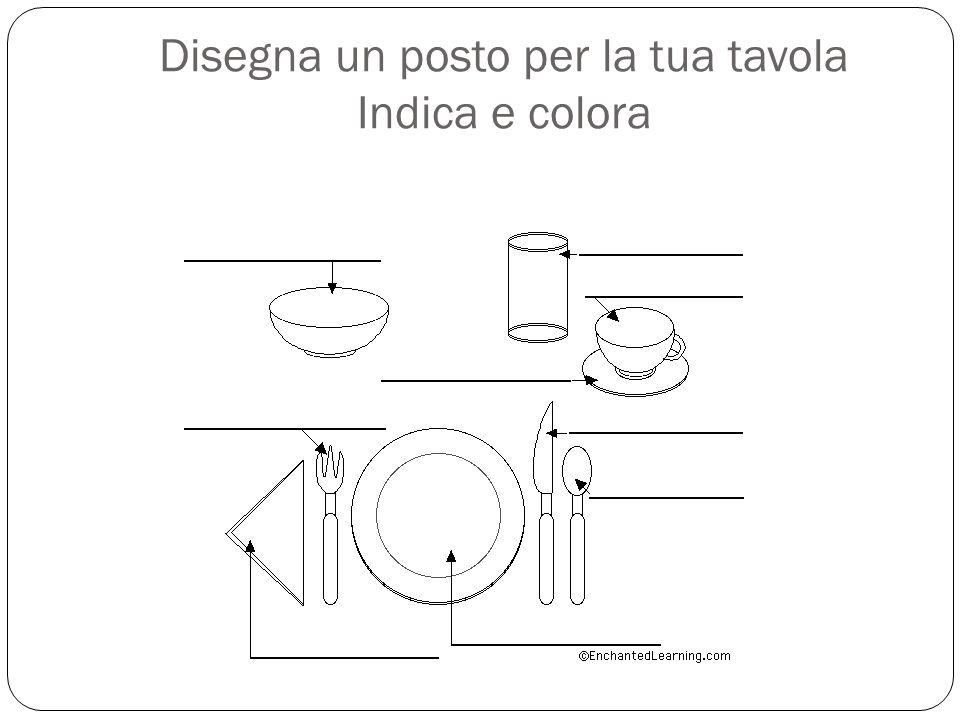 Disegna un posto per la tua tavola Indica e colora