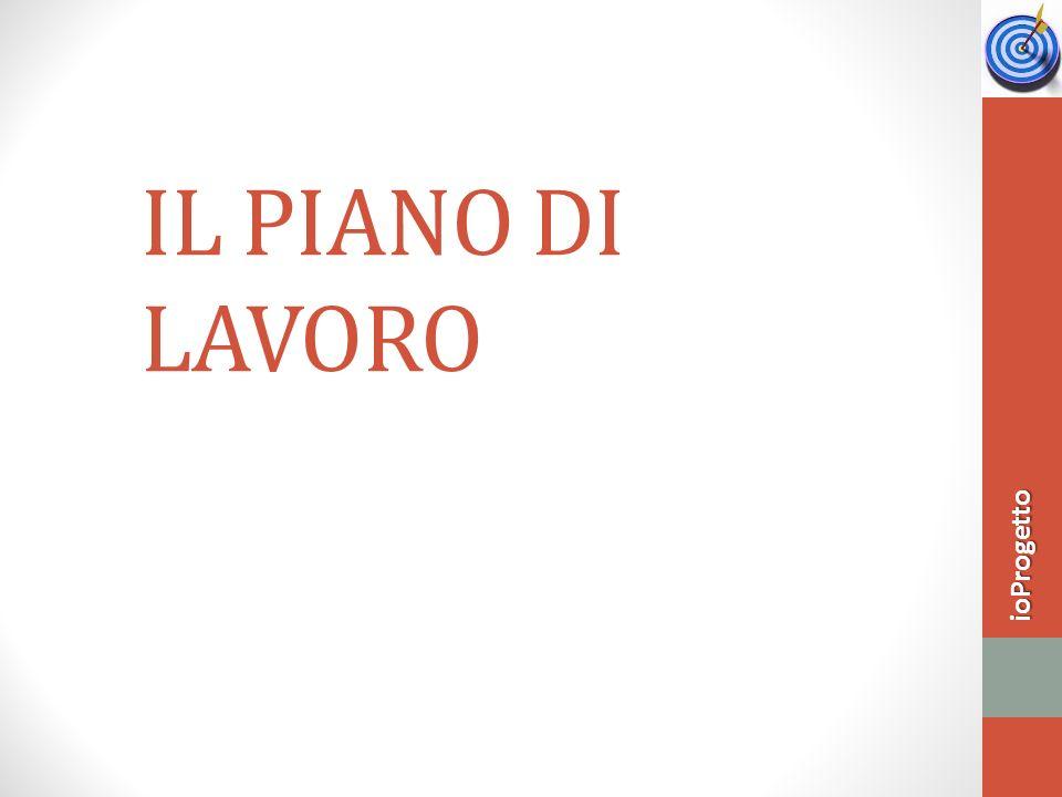 IL PIANO DI LAVORO ioProgetto