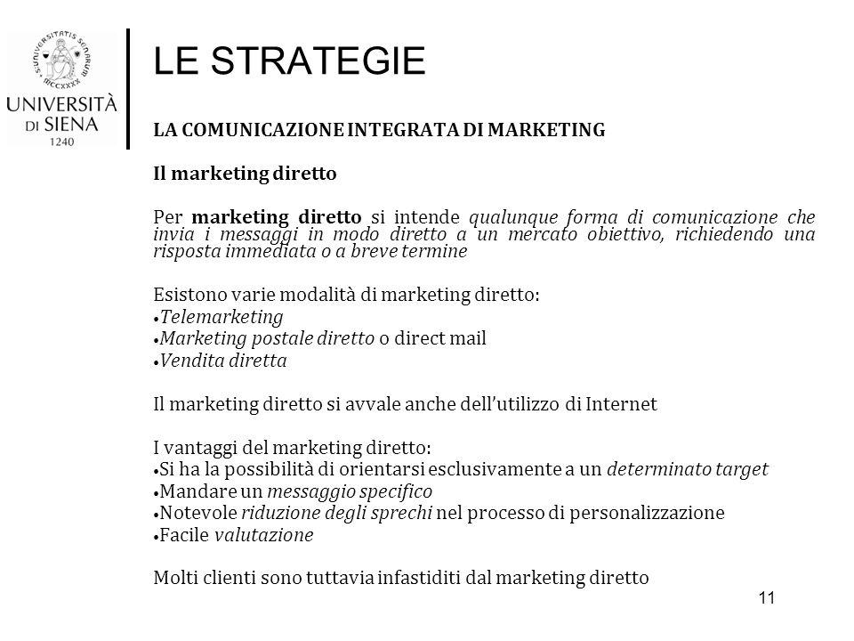 LE STRATEGIE LA COMUNICAZIONE INTEGRATA DI MARKETING Il marketing diretto Per marketing diretto si intende qualunque forma di comunicazione che invia