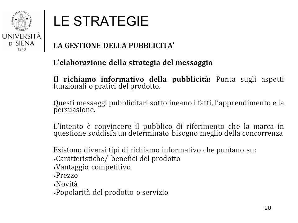 LE STRATEGIE LA GESTIONE DELLA PUBBLICITA' L'elaborazione della strategia del messaggio Il richiamo informativo della pubblicità: Punta sugli aspetti