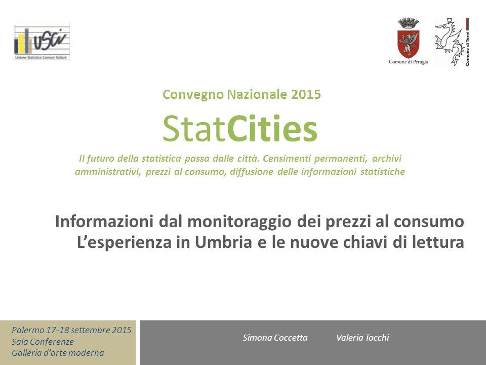 Convegno Nazionale 2015 StatCities Il futuro della statistica passa dalle città. Censimenti permanenti, archivi amministrativi, prezzi al consumo, dif