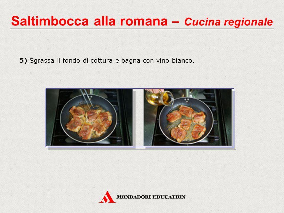 5) Sgrassa il fondo di cottura e bagna con vino bianco. Saltimbocca alla romana – Cucina regionale