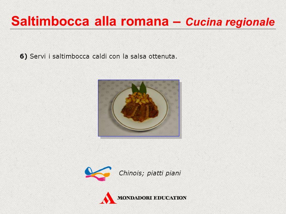 6) Servi i saltimbocca caldi con la salsa ottenuta. Chinois; piatti piani Saltimbocca alla romana – Cucina regionale