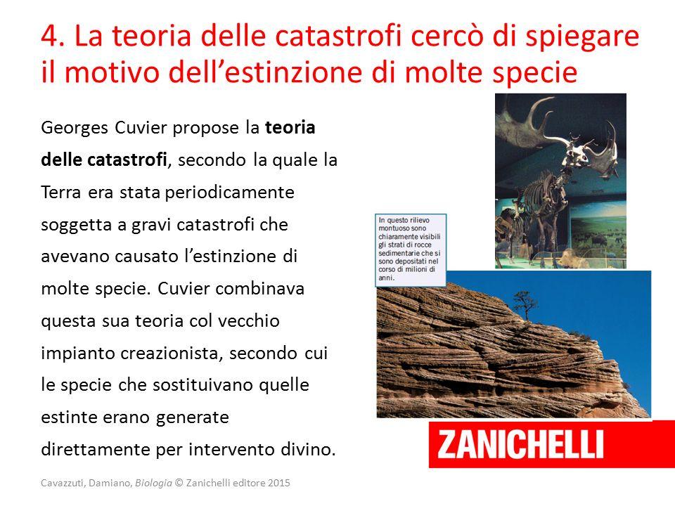 Cavazzuti, Damiano, Biologia © Zanichelli editore 2015 Georges Cuvier propose la teoria delle catastrofi, secondo la quale la Terra era stata periodic