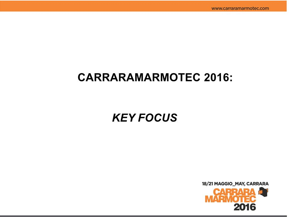 CARRARAMARMOTEC 2016: KEY FOCUS