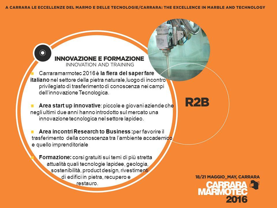 Carraramarmotec 2016 è la fiera del saper fare italiano nel settore della pietra naturale,luogo di incontro privilegiato di trasferimento di conoscenza nei campi dell'innovazione Tecnologica.