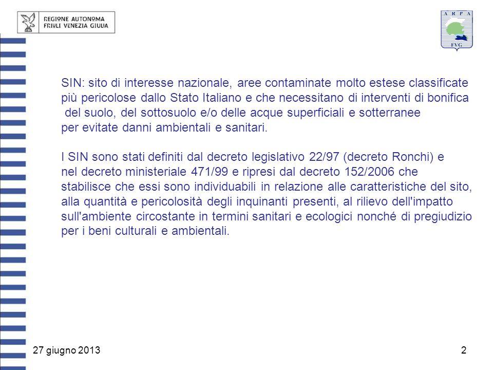 2 SIN: sito di interesse nazionale, aree contaminate molto estese classificate più pericolose dallo Stato Italiano e che necessitano di interventi di