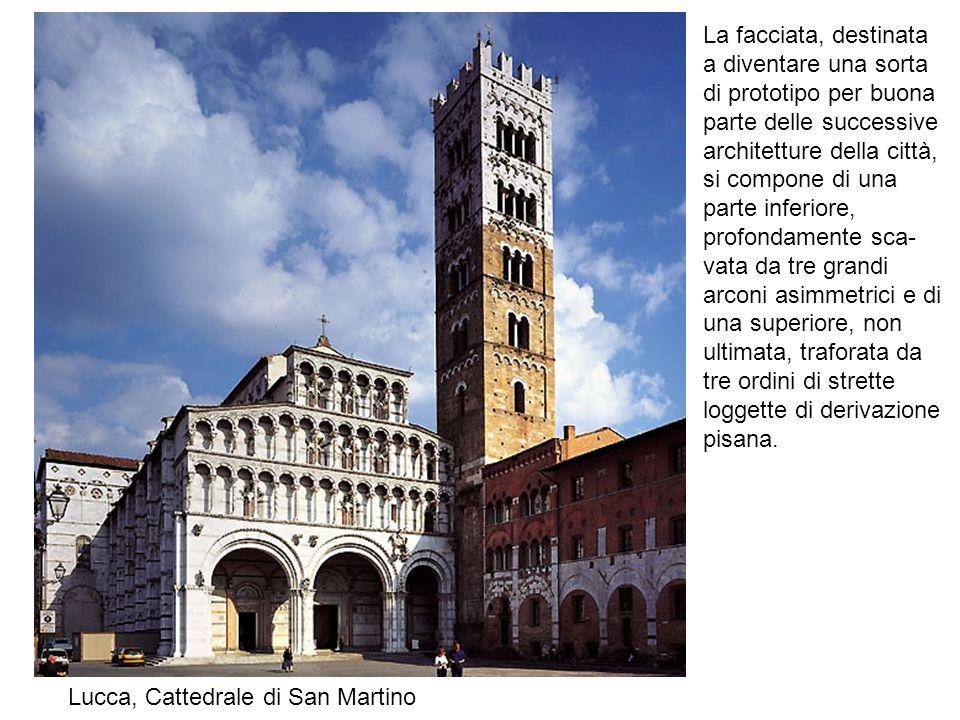 Lucca, Cattedrale di San Martino La facciata, destinata a diventare una sorta di prototipo per buona parte delle successive architetture della città,
