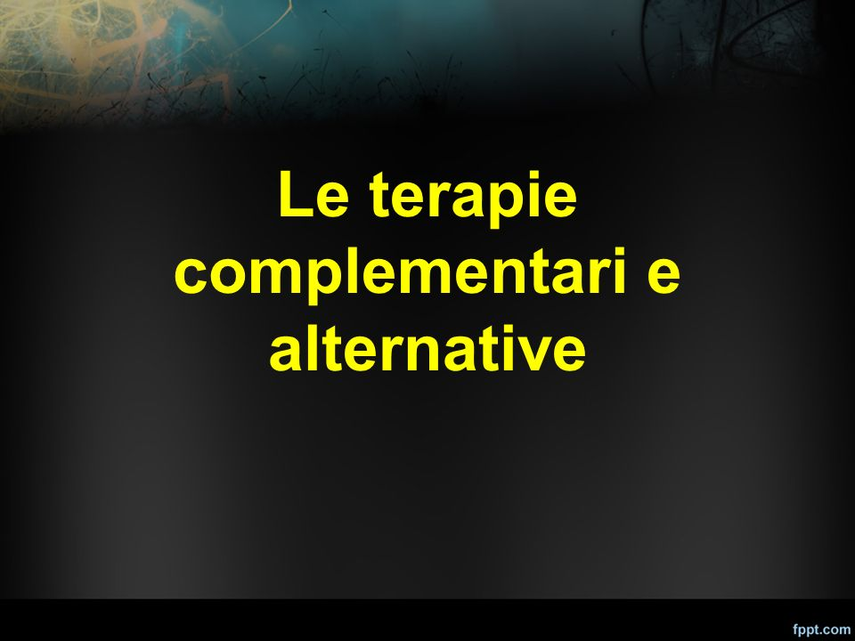 Le terapie complementari e alternative