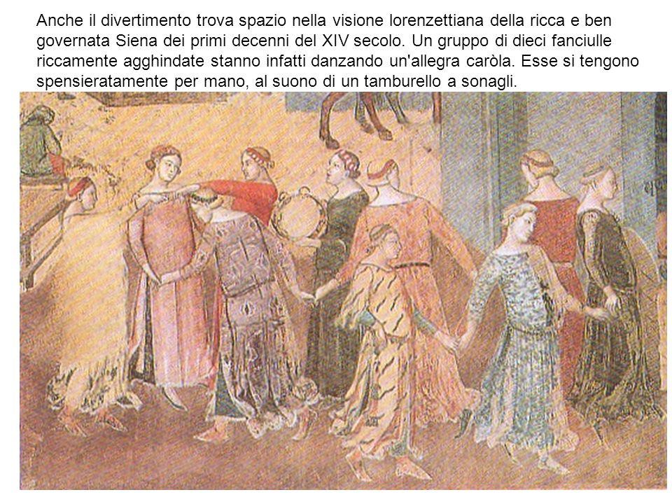 Anche il divertimento trova spazio nella visione lorenzettiana della ricca e ben governata Siena dei primi decenni del XIV secolo. Un gruppo di dieci