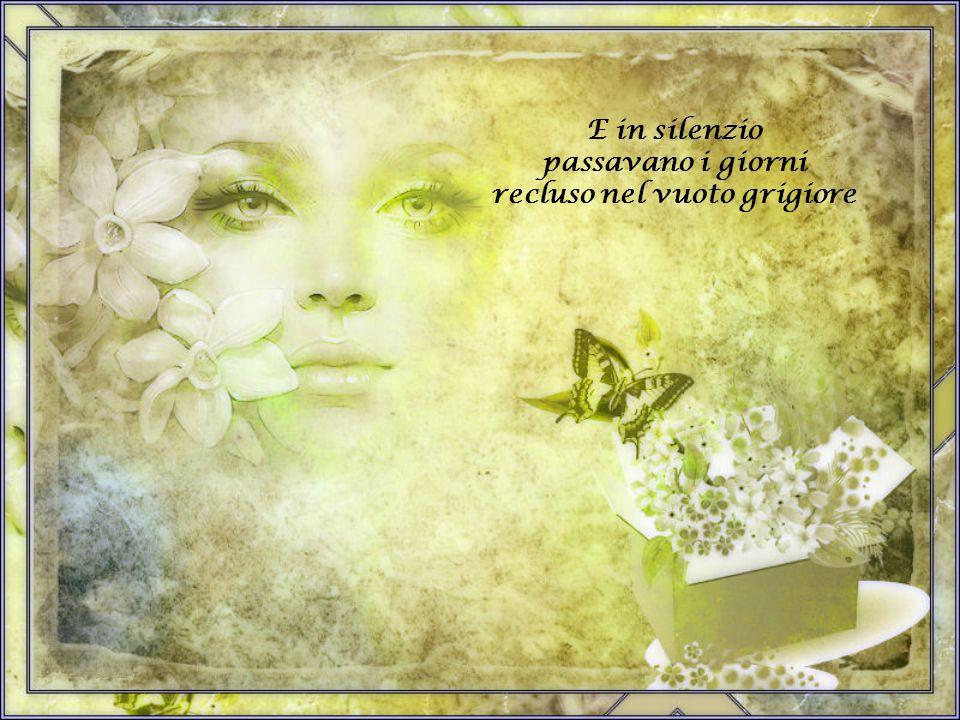 Anni trascorsero, bufere gli antichi sogni poi travolsero, scordai la tua tenera voce i tuoi sublimi lineamenti