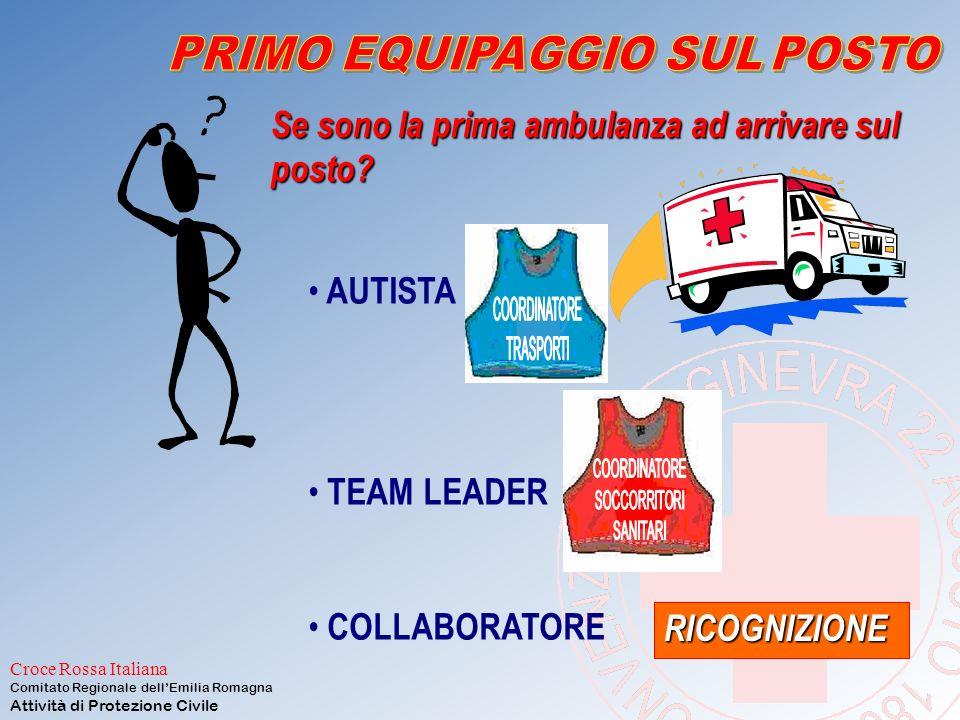 Croce Rossa Italiana Comitato Regionale dell'Emilia Romagna Attività di Protezione Civile 2: Primo equipaggio sul posto Comunicare immediatamente alla