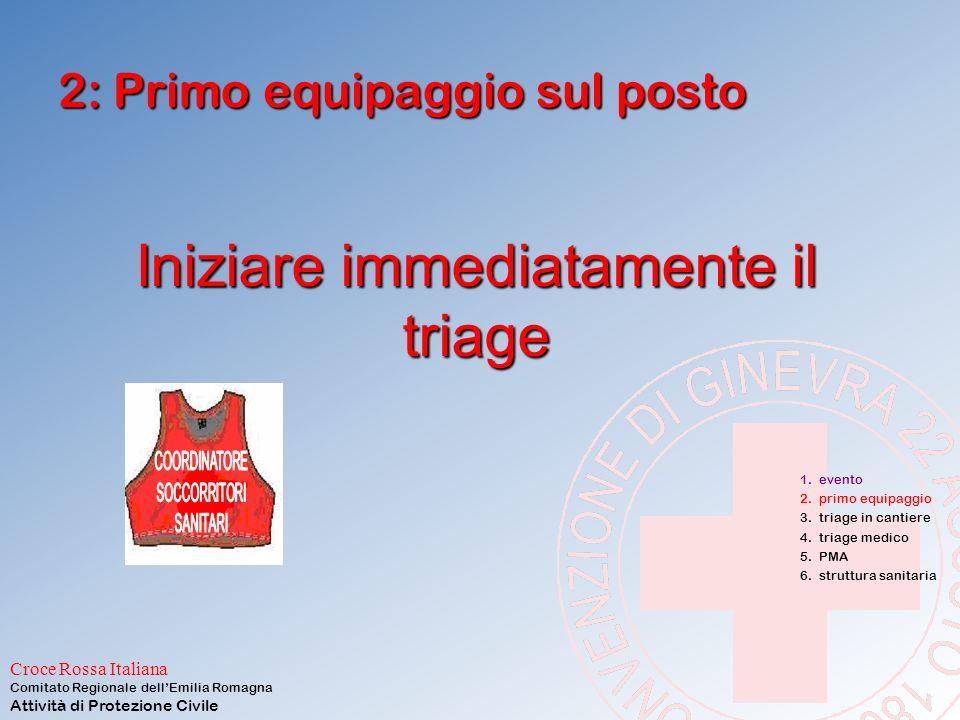 Croce Rossa Italiana Comitato Regionale dell'Emilia Romagna Attività di Protezione Civile Se sono la prima ambulanza ad arrivare sul posto? AUTISTA TE