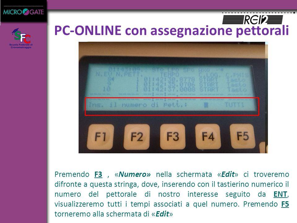 PC-ONLINE con assegnazione pettorali Premendo F3, «Numero» nella schermata «Edit» ci troveremo difronte a questa stringa, dove, inserendo con il tastierino numerico il numero del pettorale di nostro interesse seguito da ENT, visualizzeremo tutti i tempi associati a quel numero.