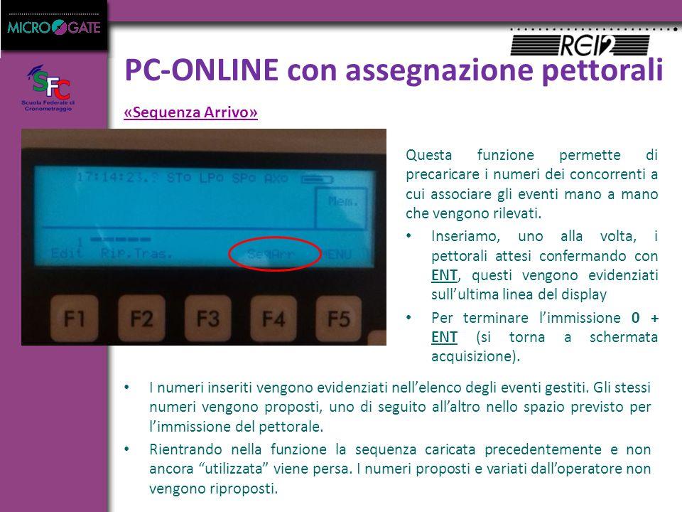PC-ONLINE con assegnazione pettorali «Sequenza Arrivo» I numeri inseriti vengono evidenziati nell'elenco degli eventi gestiti.