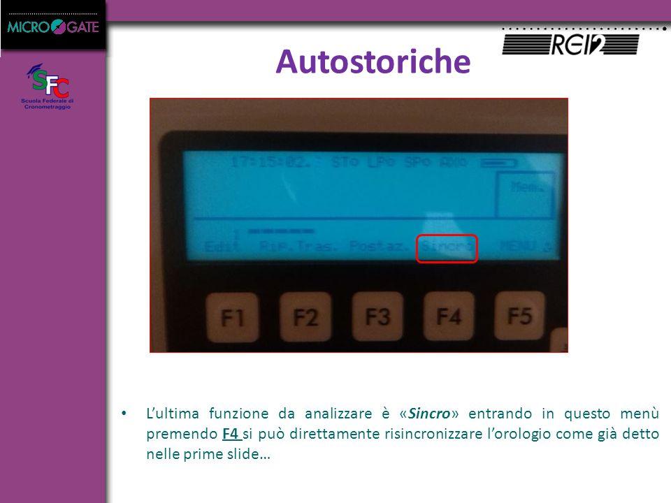Autostoriche L'ultima funzione da analizzare è «Sincro» entrando in questo menù premendo F4 si può direttamente risincronizzare l'orologio come già detto nelle prime slide…