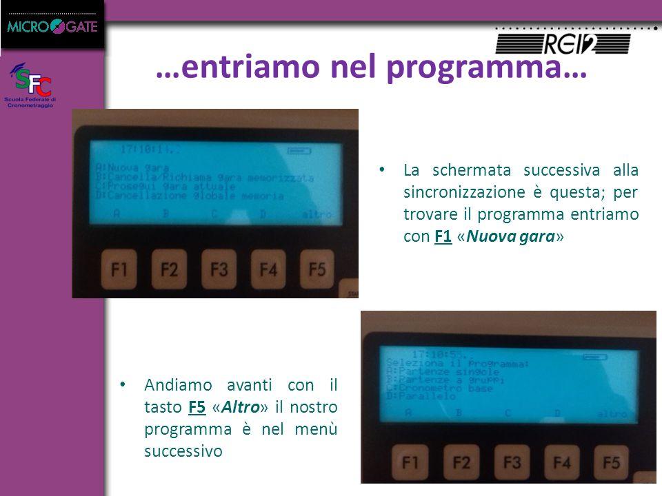 La schermata successiva alla sincronizzazione è questa; per trovare il programma entriamo con F1 «Nuova gara» …entriamo nel programma… Andiamo avanti con il tasto F5 «Altro» il nostro programma è nel menù successivo