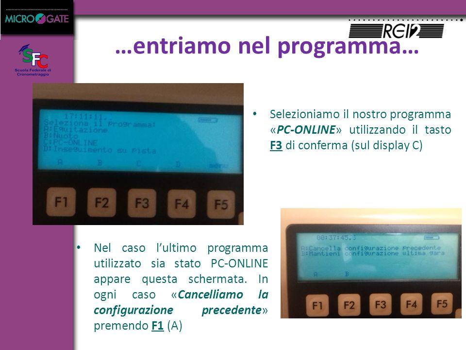 …entriamo nel programma… Selezioniamo il nostro programma «PC-ONLINE» utilizzando il tasto F3 di conferma (sul display C) Nel caso l'ultimo programma utilizzato sia stato PC-ONLINE appare questa schermata.