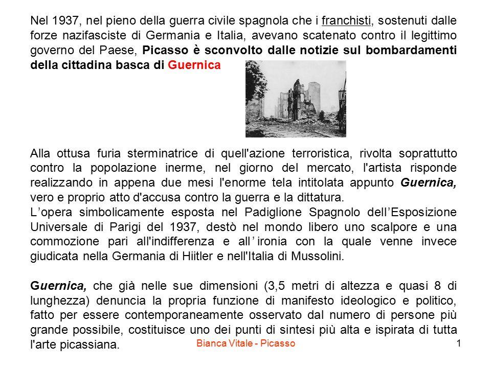 Bianca Vitale - Picasso1 Nel 1937, nel pieno della guerra civile spagnola che i franchisti, sostenuti dalle forze nazifasciste di Germania e Italia, a