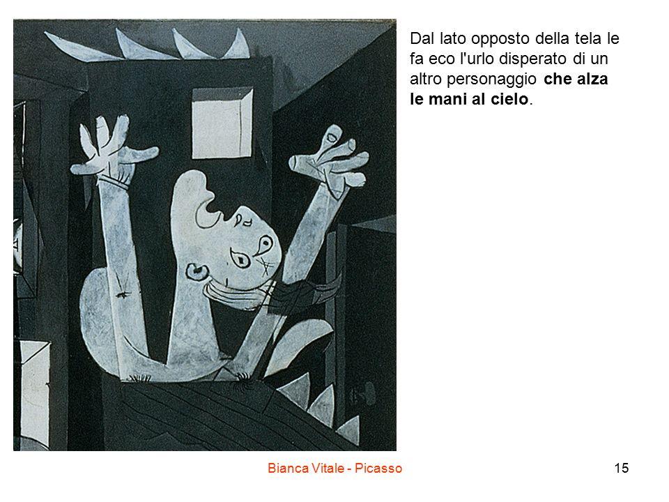 Bianca Vitale - Picasso15 Dal lato opposto della tela le fa eco l'urlo disperato di un altro personaggio che alza le mani al cielo.