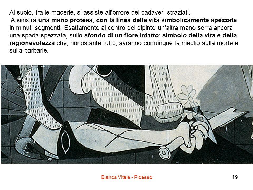 Bianca Vitale - Picasso19 Al suolo, tra le macerie, si assiste all'orrore dei cadaveri straziati. A sinistra una mano protesa, con la linea della vita