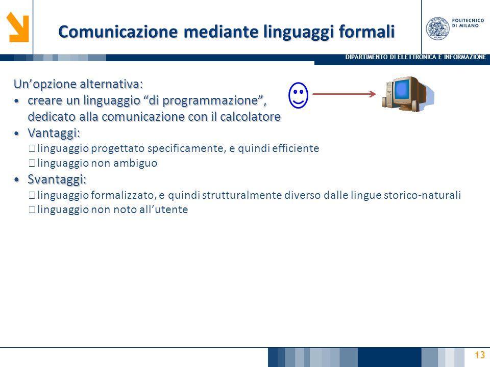 """DIPARTIMENTO DI ELETTRONICA E INFORMAZIONE 13 Un'opzione alternativa: creare un linguaggio """"di programmazione"""", dedicato alla comunicazione con il cal"""