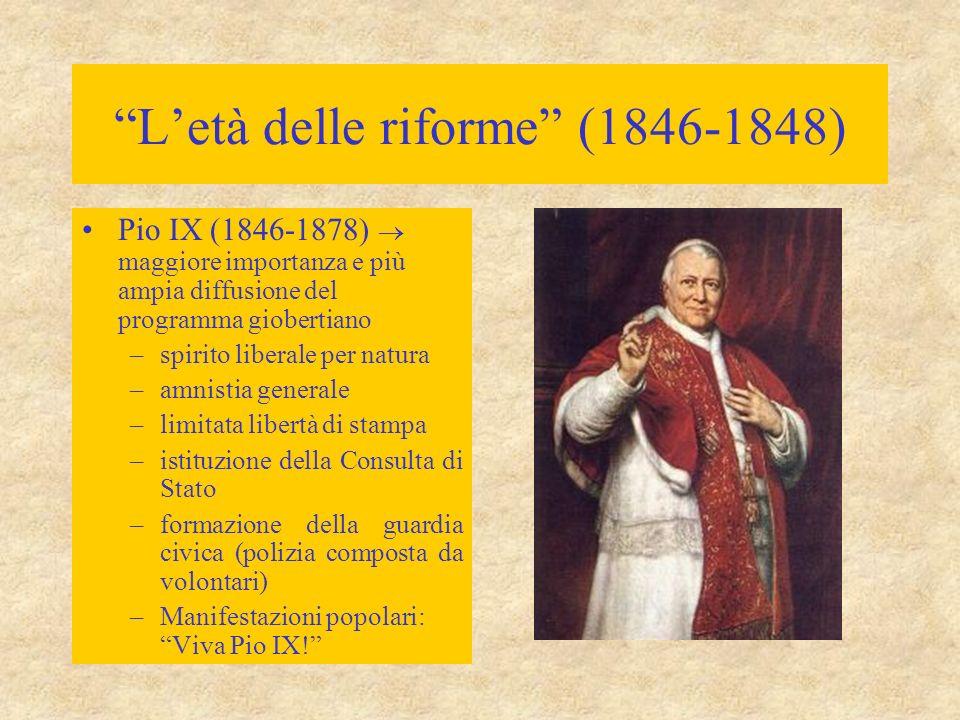 """""""L'età delle riforme"""" (1846-1848) Pio IX (1846-1878)  maggiore importanza e più ampia diffusione del programma giobertiano –spirito liberale per natu"""