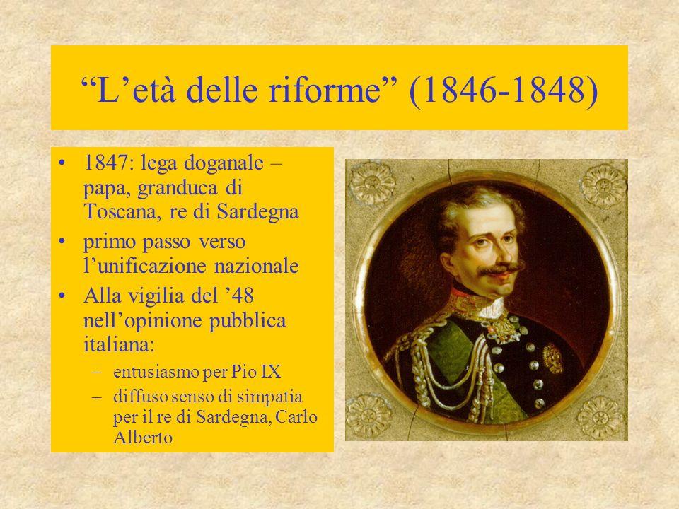 """""""L'età delle riforme"""" (1846-1848) 1847: lega doganale – papa, granduca di Toscana, re di Sardegna primo passo verso l'unificazione nazionale Alla vigi"""