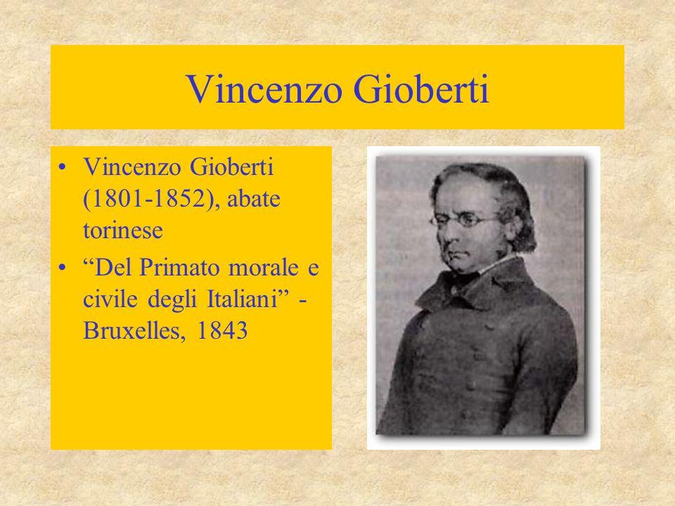 """Vincenzo Gioberti Vincenzo Gioberti (1801-1852), abate torinese """"Del Primato morale e civile degli Italiani"""" - Bruxelles, 1843"""