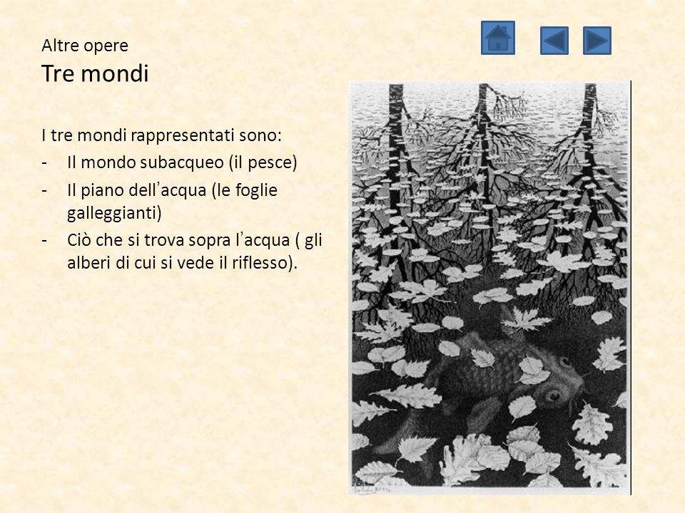 Altre opere Tre mondi I tre mondi rappresentati sono: -Il mondo subacqueo (il pesce) -Il piano dell'acqua (le foglie galleggianti) -Ciò che si trova s