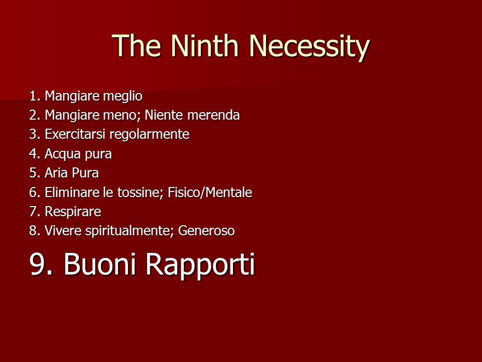 The Ninth Necessity 1. Mangiare meglio 2. Mangiare meno; Niente merenda 3.