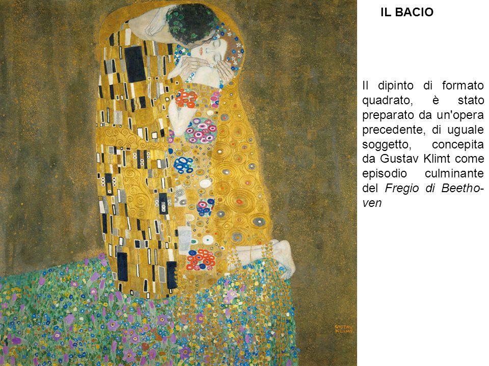 IL BACIO Il dipinto di formato quadrato, è stato preparato da un opera precedente, di uguale soggetto, concepita da Gustav Klimt come episodio culminante del Fregio di Beetho ven