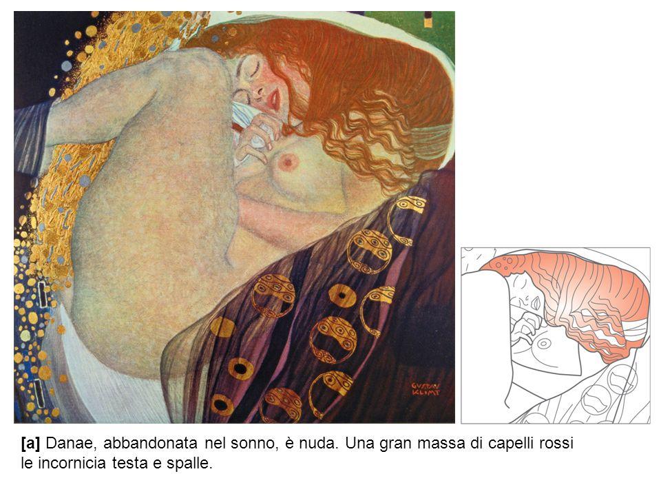 [a] Danae, abbandonata nel sonno, è nuda. Una gran massa di capelli rossi le incornicia testa e spalle.