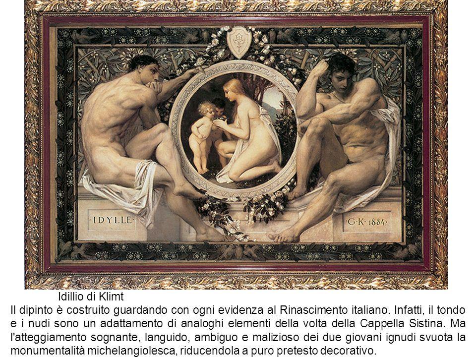 Idillio di Klimt Il dipinto è costruito guardando con ogni evidenza al Rinascimento italiano. Infatti, il tondo e i nudi sono un adattamento di analog