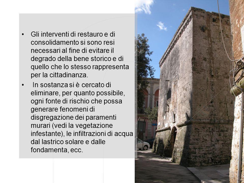 Gli interventi di restauro e di consolidamento si sono resi necessari al fine di evitare il degrado della bene storico e di quello che lo stesso rappr
