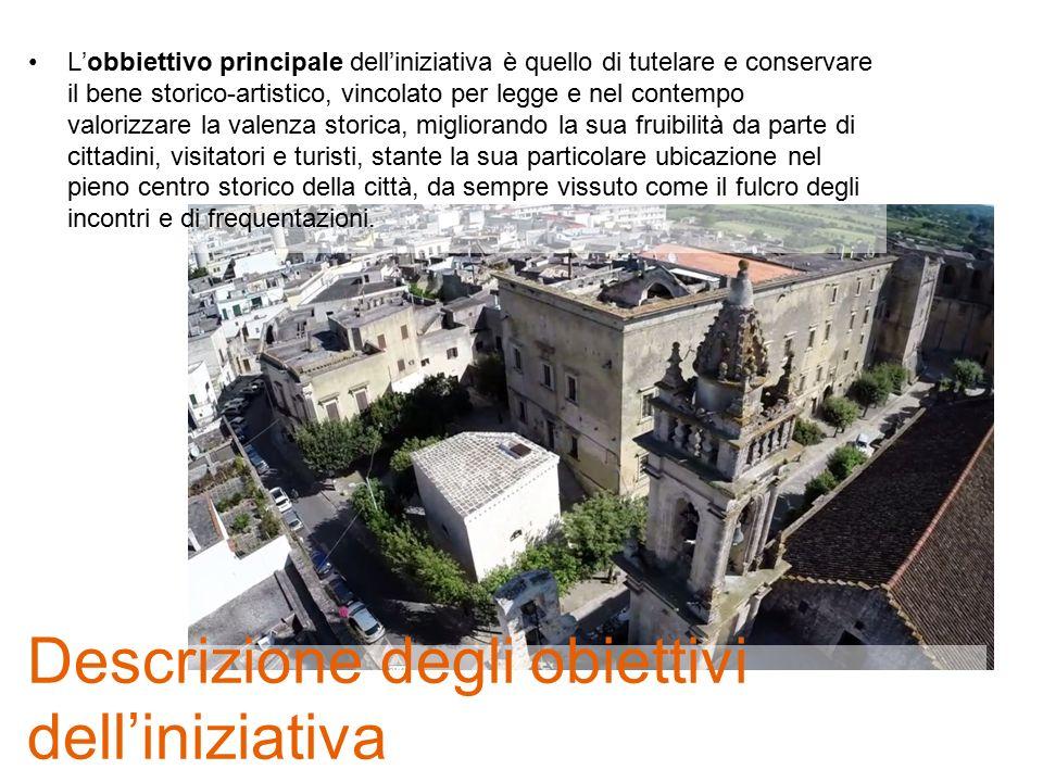 L'obbiettivo principale dell'iniziativa è quello di tutelare e conservare il bene storico-artistico, vincolato per legge e nel contempo valorizzare la