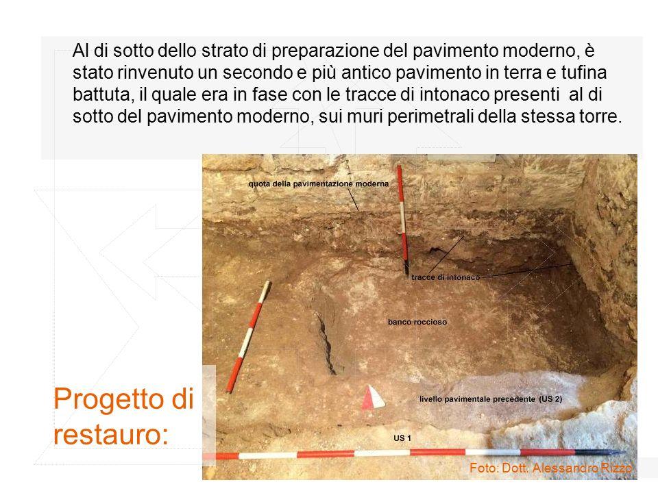 Progetto di restauro: Foto: Dott. Alessandro Rizzo Al di sotto dello strato di preparazione del pavimento moderno, è stato rinvenuto un secondo e più