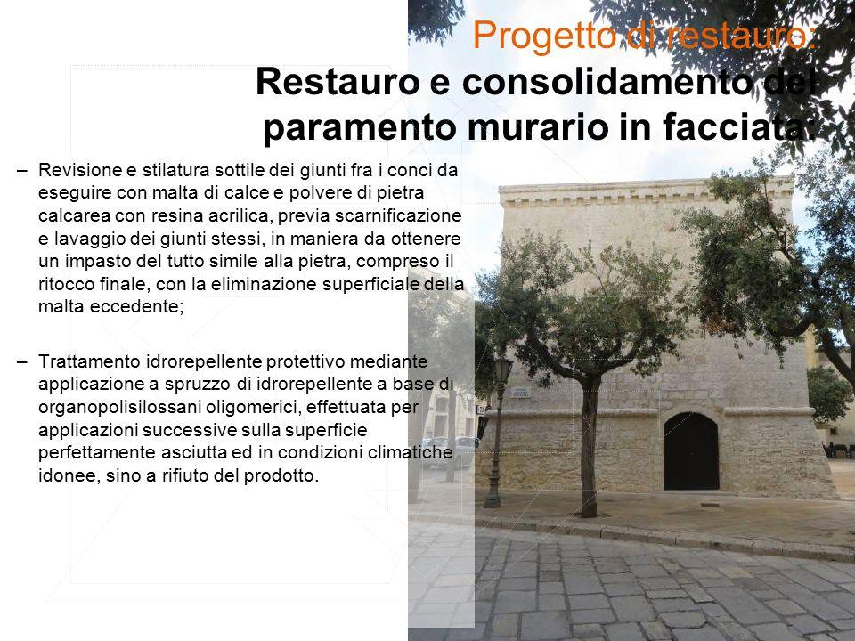 Progetto di restauro: Restauro e consolidamento del paramento murario in facciata: –Revisione e stilatura sottile dei giunti fra i conci da eseguire c