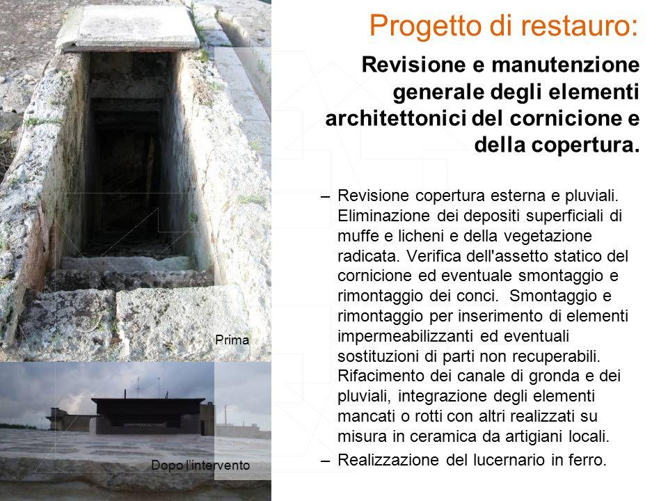 Progetto di restauro: Revisione e manutenzione generale degli elementi architettonici del cornicione e della copertura. –Revisione copertura esterna e