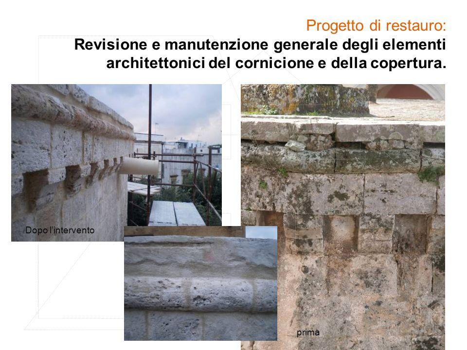 Progetto di restauro: Revisione e manutenzione generale degli elementi architettonici del cornicione e della copertura. prima Dopo l'intervento