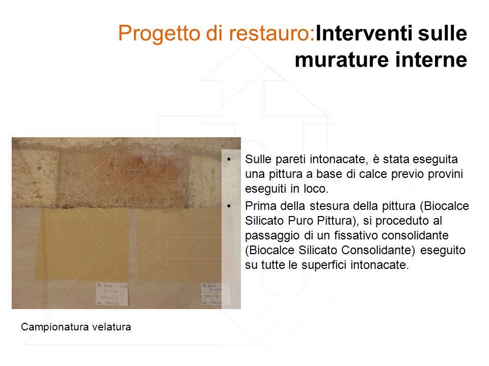 Progetto di restauro:Interventi sulle murature interne Sulle pareti intonacate, è stata eseguita una pittura a base di calce previo provini eseguiti in loco.