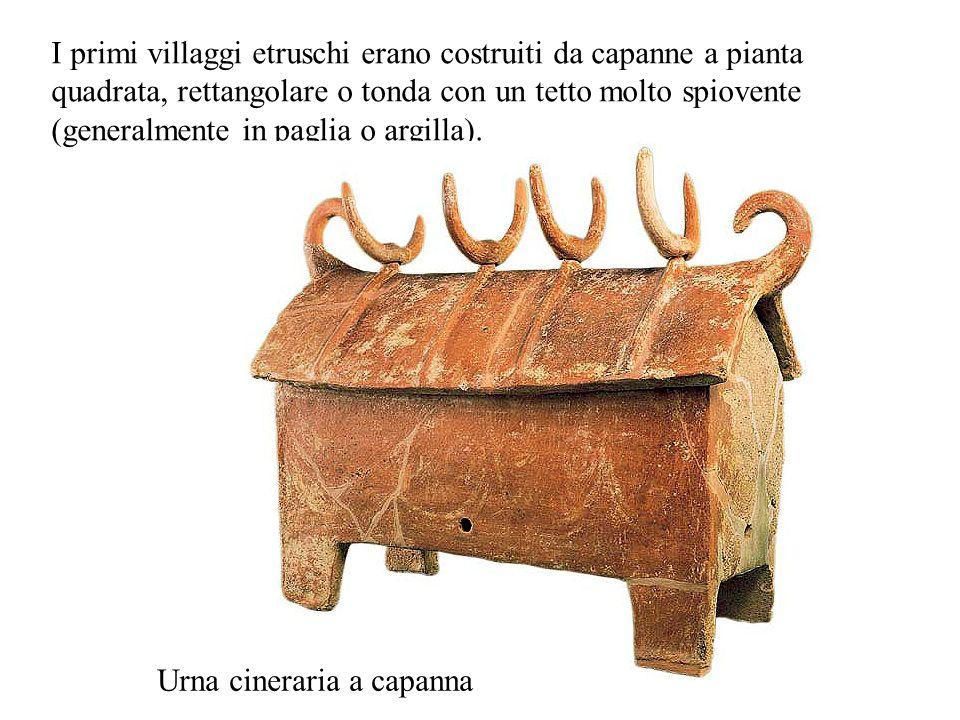 I primi villaggi etruschi erano costruiti da capanne a pianta quadrata, rettangolare o tonda con un tetto molto spiovente (generalmente in paglia o ar