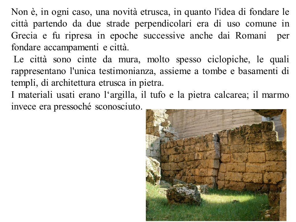 Non è, in ogni caso, una novità etrusca, in quanto l'idea di fondare le città partendo da due strade perpendicolari era di uso comune in Grecia e fu r