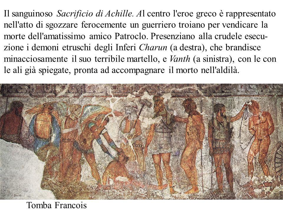 Tomba Francois Il sanguinoso Sacrificio di Achille. Al centro l'eroe greco è rappresentato nell'atto di sgozzare ferocemente un guerriero troiano per